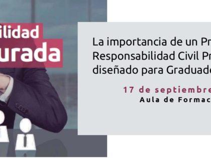 La importancia de un Programa de Seguros de Responsabilidad Civil Profesional especialmente diseñado para Graduados Sociales